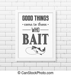 Quote typographical Background in the white frame - Good...