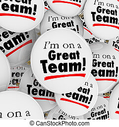Im On a Great Team Buttons Pins Employees Group Pride - I'm...