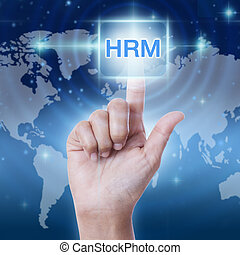hand pressing HRM (Human Resource Management) sign on...