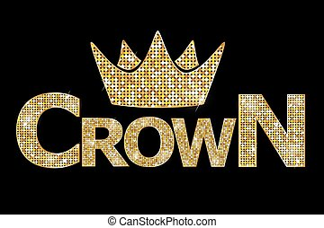 Crown gold text - Vector illustration - Crown gold text