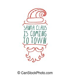 Christmas label with text on white background. Santa Claus...