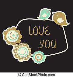 Love You - Cute Love You Card with birds couple and flowers...