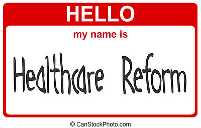 name healthcare reform - hello my name is healthcare reform...