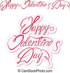 Handwritten text Happy Valentine`s Day. Calligraphic elements for holiday card design, isolated on white background.