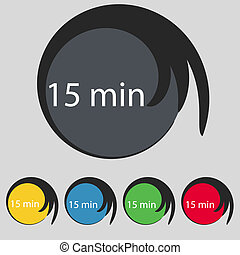 fifteen minutes sign icon. Set of colored buttons. - 15...