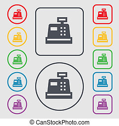 Cash register icon sign. symbol on the Round and square buttons with frame.