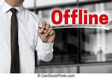 offline is written by businessman background concept.