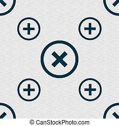 Cancel icon. no sign. Seamless pattern with geometric texture.