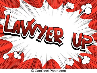 Lawyer Up - Comic book style word on comic book abstract...