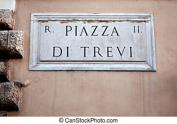 Piazza di Trevi in Rome, Italy - Piazza di Trevi sign on...