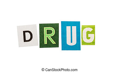 Drug inscription made with cut out letters isolated on white...