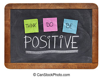 think, do, be positive concept