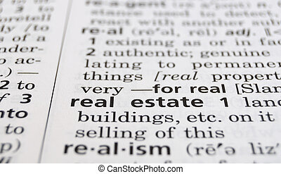 Real Estate Defined - The word Real Estate in a dictionary,...