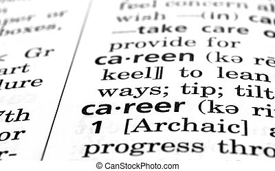 Career Defined  - The word Career in a dictionary, close-up