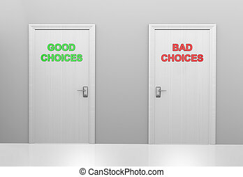Good choices and bad choices doors - Two doors labeled good...