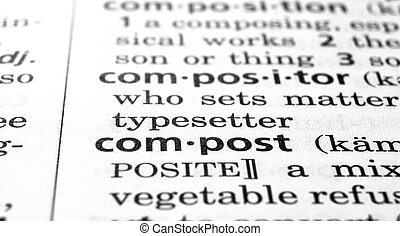 Compost Defined - The word Compost in a dictionary, close-up...