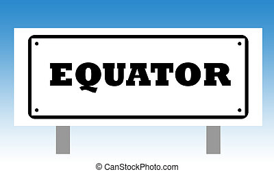 Equator Sign - Equator sign isolated with graduated blue sky...