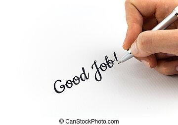 """mano, escritura, """"Good, Job"""", ,"""