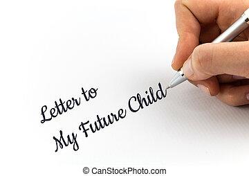 """mano, escritura, """"Letter, a, mi, futuro, Child"""",..."""