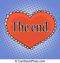 The end of love red heart pop art retro style Love and...