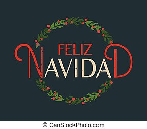 Hand sketched Feliz Navidad (Happy New Year in spanish) logotype, badge and icon typography with christmas wreath