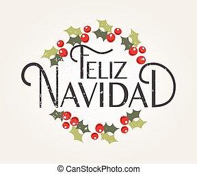 Hand sketched Feliz Navidad (Happy New Year in spanish)...