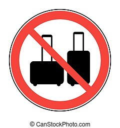 no suitcase sign - No hand baggage vector sign. No suitcase...