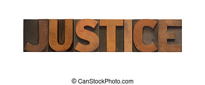 justice - the word justice in old wood type