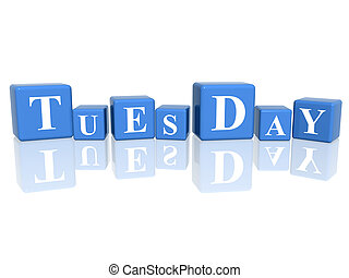 tuesday in 3d cubes - 3d blue cubes with letters makes...