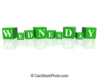 wednesday in 3d cubes - 3d green cubes with letters makes...