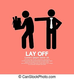 Lay Off - Lay Off Graphic Vector Illustration