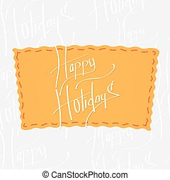 Holiday greetings lettering - Happy Holiday. Handwritten...