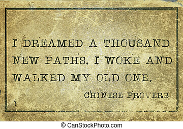 own path CP - I dreamed a thousand new paths - ancient...
