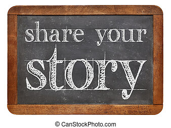 Share your story sign - white chalk text on a vintage slate...