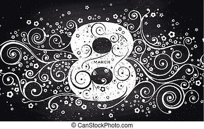 March 8, Womans day Vector greeting card with chalkboard...