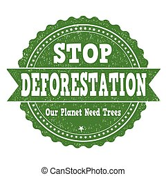 Stop deforestation stamp - Stop deforestation grunge rubber...