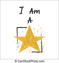 I am a star slogan with golden star and sparkles in frame....