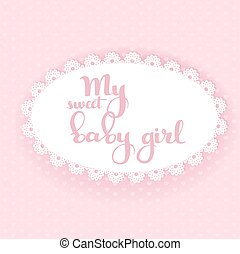My sweet baby girl, boy calligraphic inscription on a white background