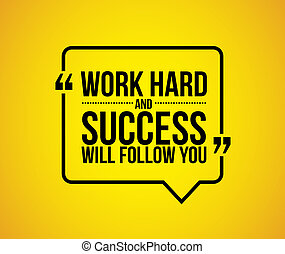 work hard and success will follow you quote illustration...