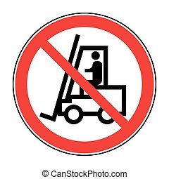 Forklift truck no sign - No forklift truck sign. Red...