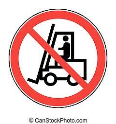 Forklift truck no sign - No forklift truck sign Red...