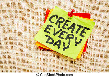 create every day reminder - create every day - reminder or...
