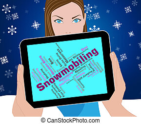 Snowmobiling Word Means Winter Sport And Snowmobile -...
