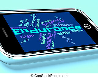 Endurance Word Means Getting Fit And Enduring - Endurance...
