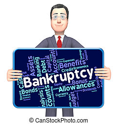 Bankruptcy Word Shows Bad Debt And Arrears - Bankruptcy Word...