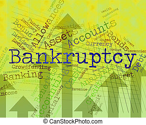 Bankruptcy Word Means Financial Obligation And Arrears -...
