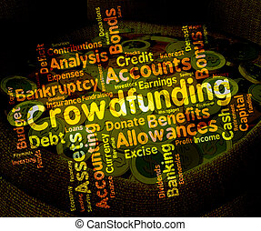 Crowdfunding Word Indicates Raise Funds And Capital -...