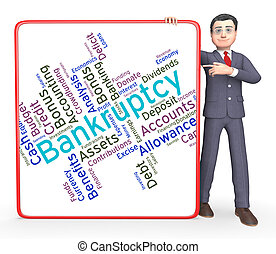 Bankruptcy Word Indicates In Debt And Owing - Bankruptcy...