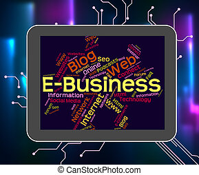Ebusiness Word Represents World Wide Web And Biz - Ebusiness...