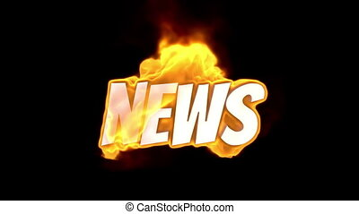 news text on fire word in fire high turbulence Text in...